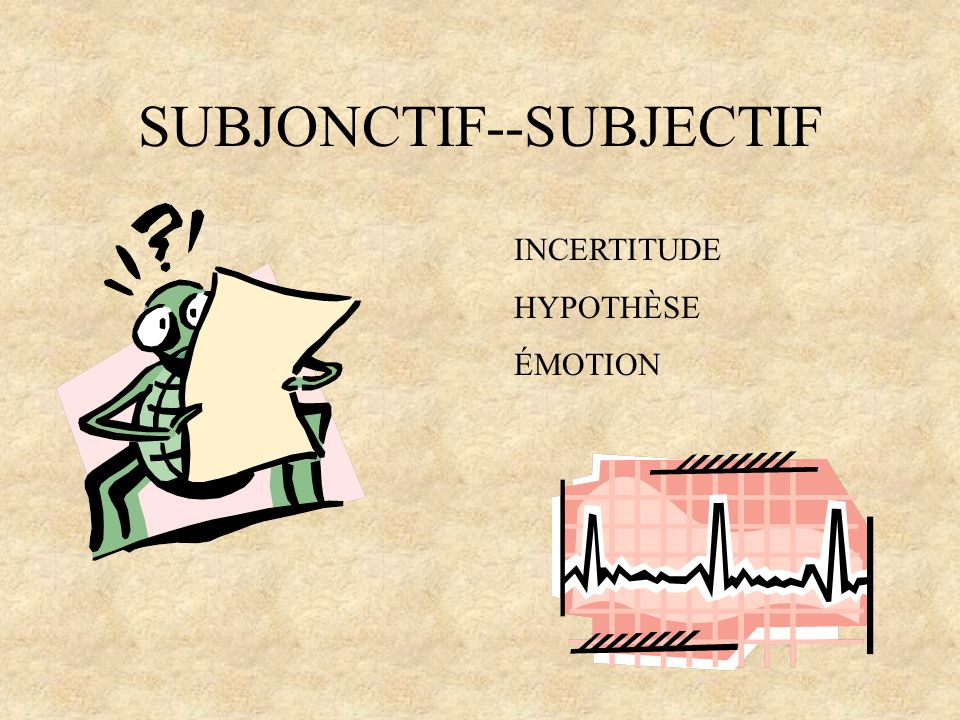SUBJONCTIF--SUBJECTIF