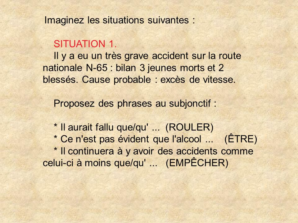 Proposez des phrases au subjonctif :