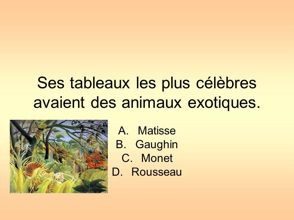 Ses tableaux les plus célèbres avaient des animaux exotiques.