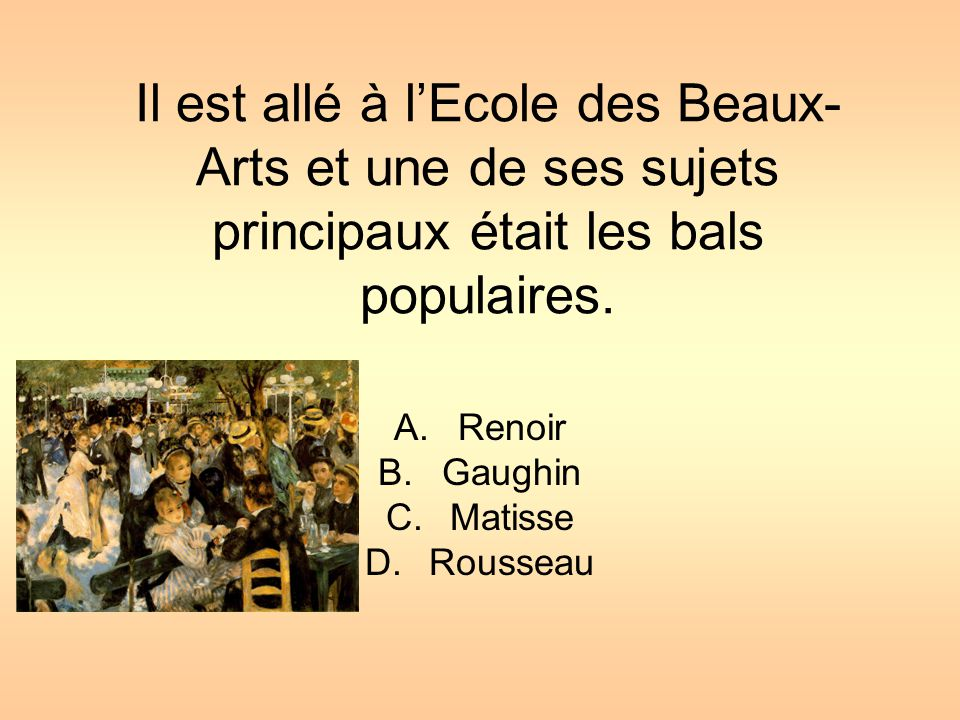 Renoir Gaughin Matisse Rousseau