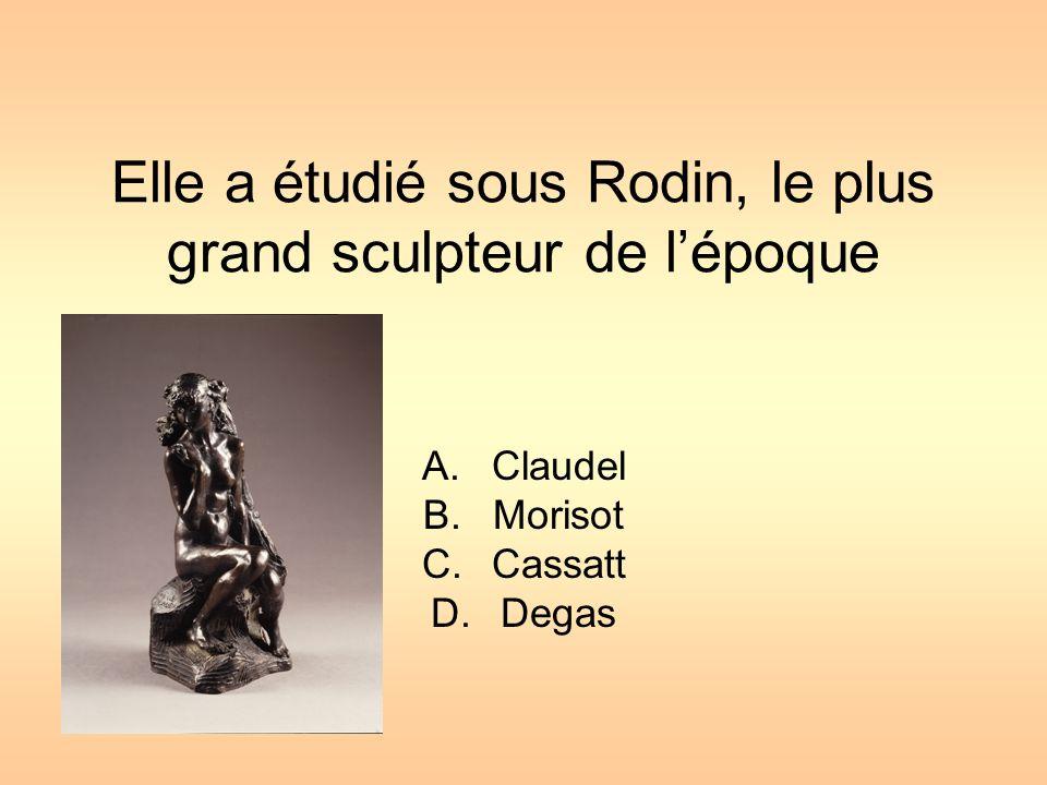 Elle a étudié sous Rodin, le plus grand sculpteur de l'époque