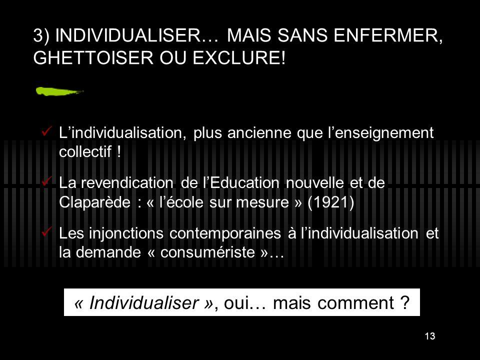 3) INDIVIDUALISER… MAIS SANS ENFERMER, GHETTOISER OU EXCLURE!