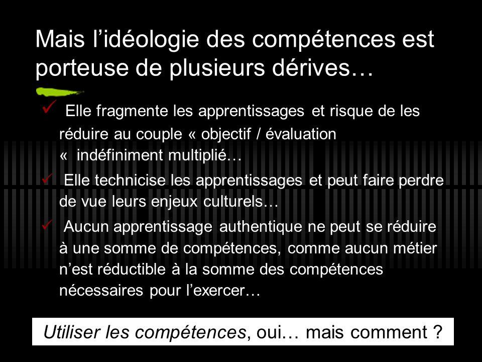 Mais l'idéologie des compétences est porteuse de plusieurs dérives…
