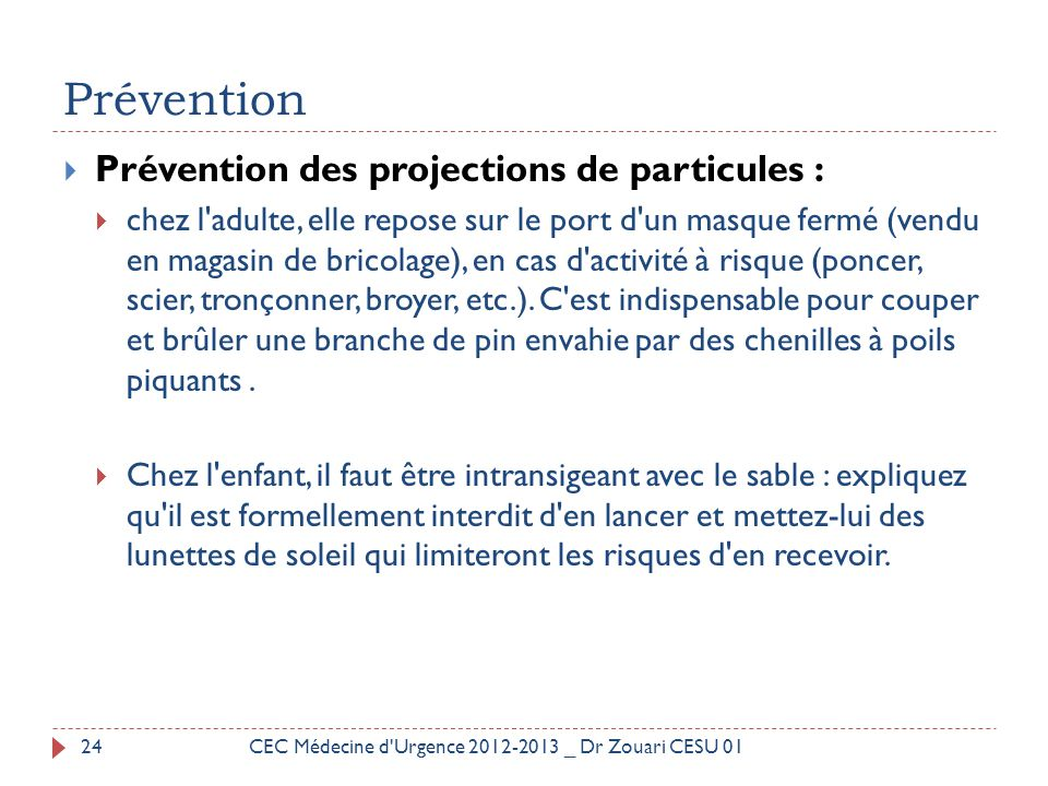 Prévention Prévention des projections de particules :