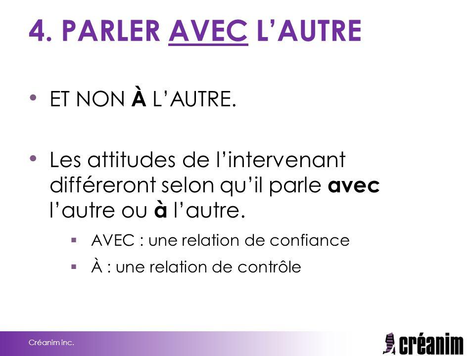 4. PARLER AVEC L'AUTRE ET NON À L'AUTRE.
