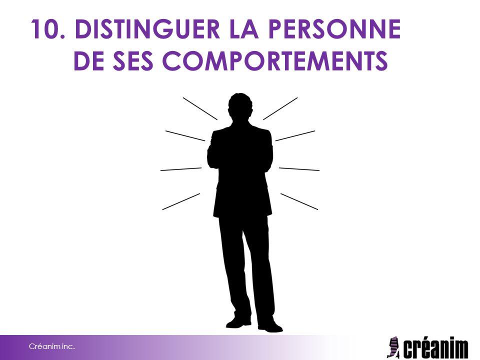 10. DISTINGUER LA PERSONNE DE SES COMPORTEMENTS
