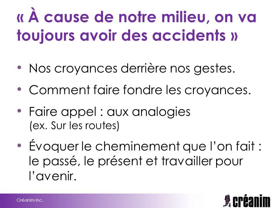 « À cause de notre milieu, on va toujours avoir des accidents »