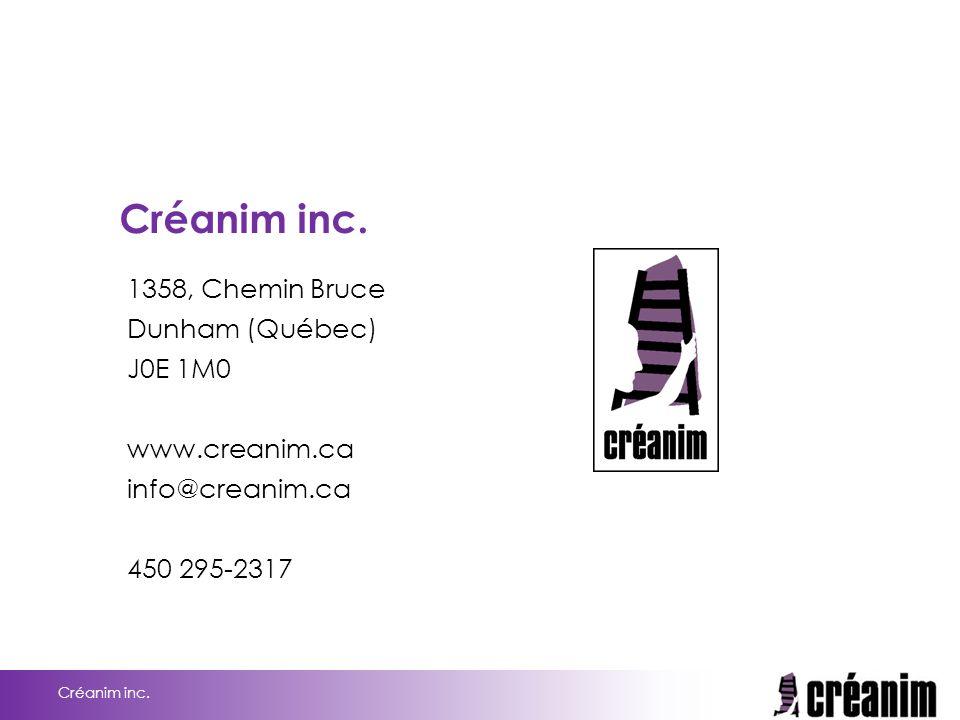 Créanim inc. 1358, Chemin Bruce Dunham (Québec) J0E 1M0 www.creanim.ca
