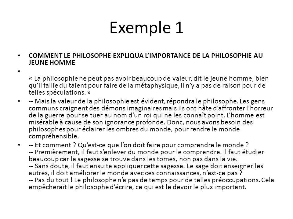 Exemple 1 COMMENT LE PHILOSOPHE EXPLIQUA L'IMPORTANCE DE LA PHILOSOPHIE AU JEUNE HOMME.