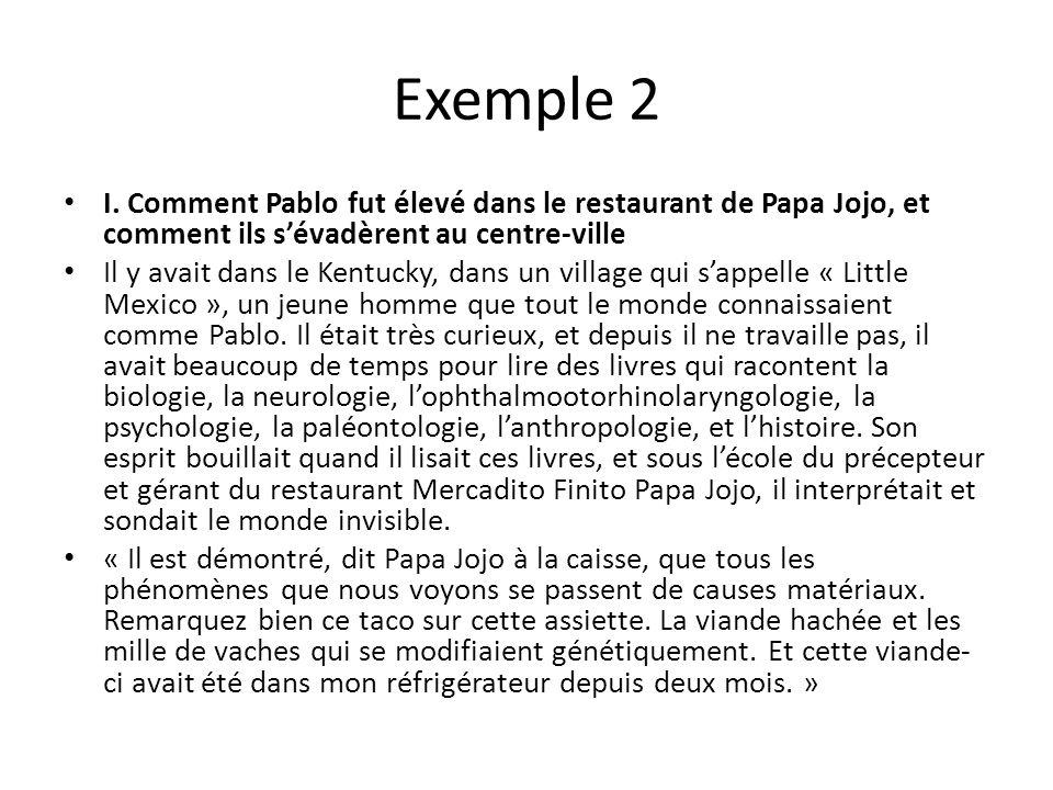 Exemple 2 I. Comment Pablo fut élevé dans le restaurant de Papa Jojo, et comment ils s'évadèrent au centre-ville.