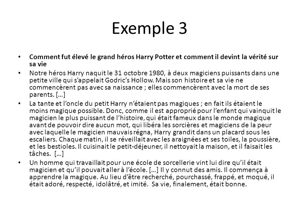 Exemple 3 Comment fut élevé le grand héros Harry Potter et comment il devint la vérité sur sa vie.