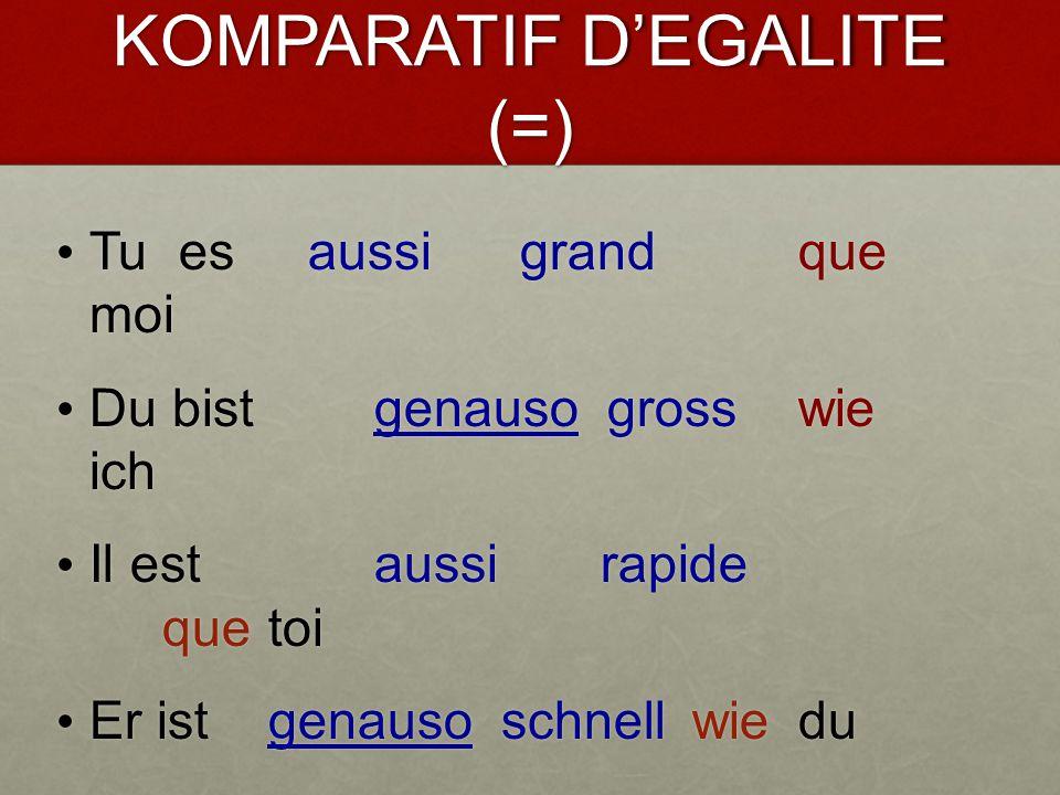 KOMPARATIF D'EGALITE (=)