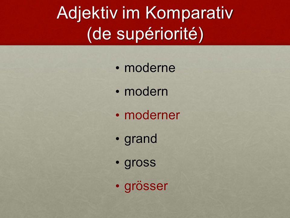 Adjektiv im Komparativ (de supériorité)