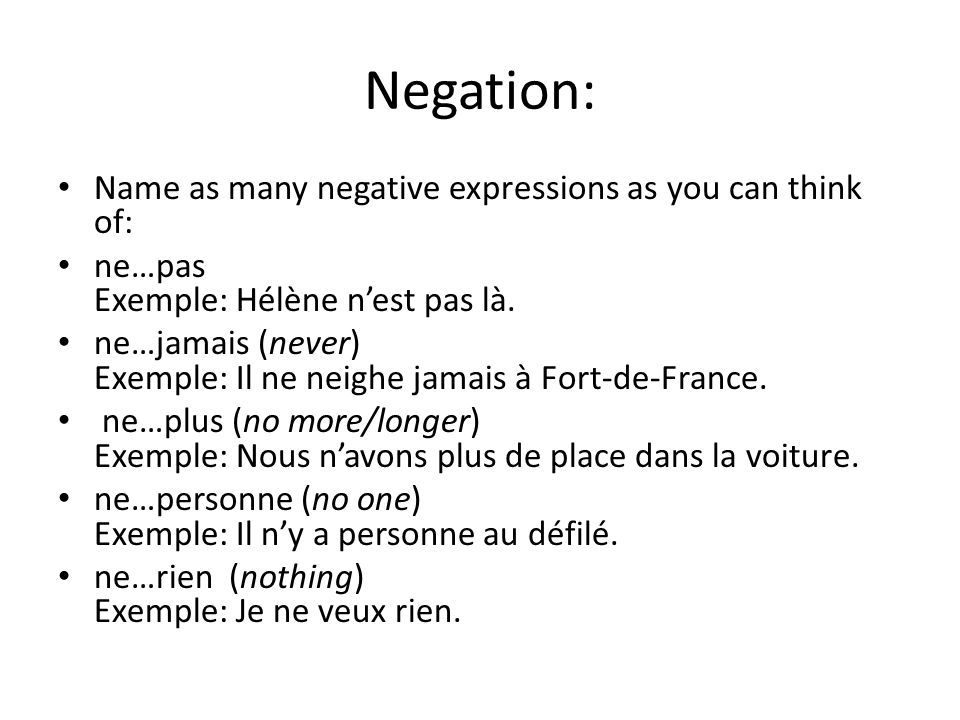 Negation: Name as many negative expressions as you can think of: