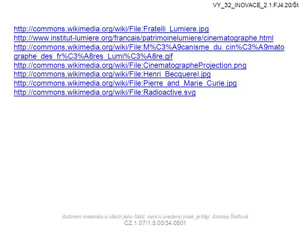 VY_32_INOVACE_2.1.FJ4.20/Št http://commons.wikimedia.org/wiki/File:Fratelli_Lumiere.jpg.
