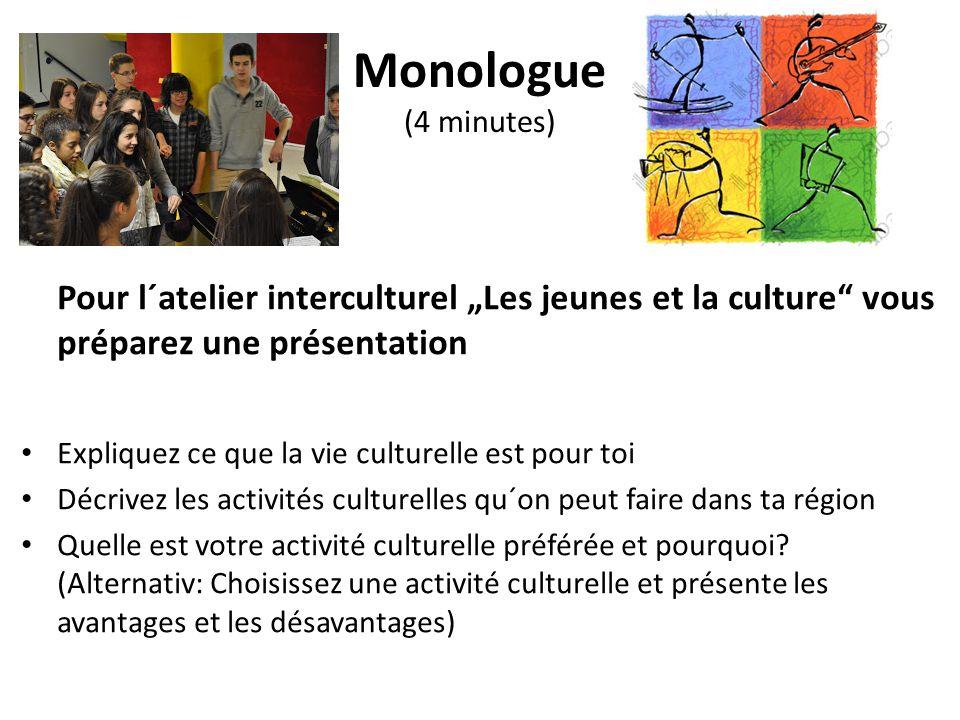 """Monologue (4 minutes) Pour l´atelier interculturel """"Les jeunes et la culture vous préparez une présentation."""