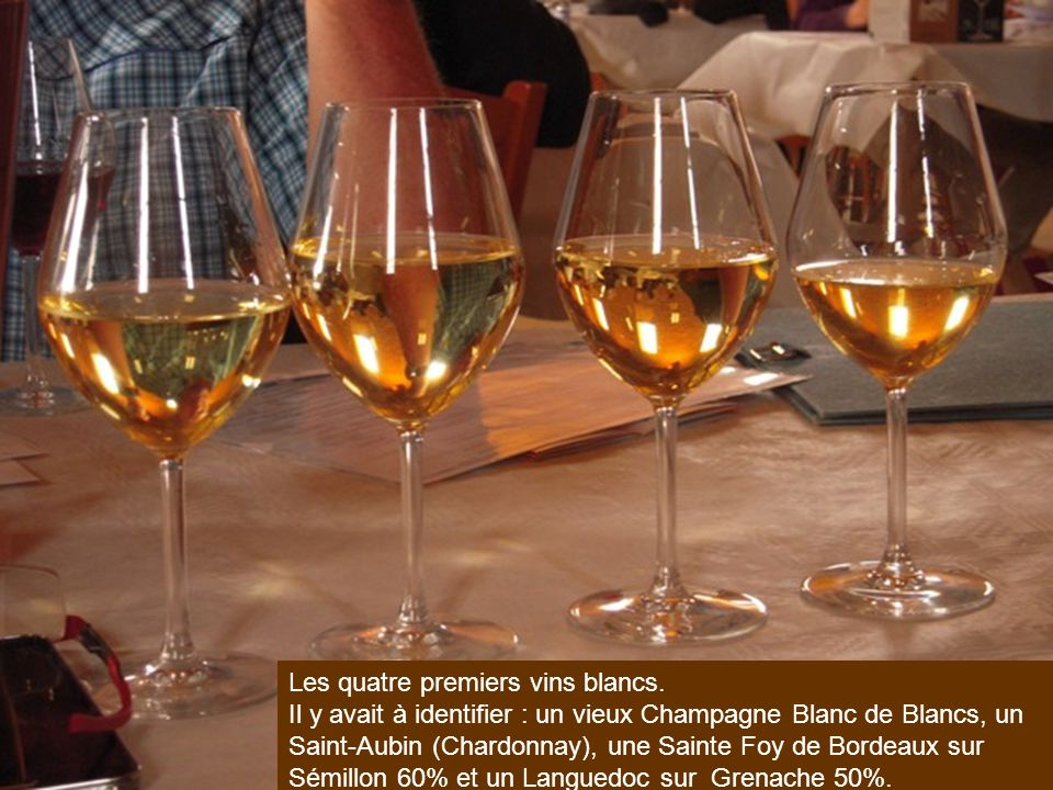 Les quatre premiers vins blancs.
