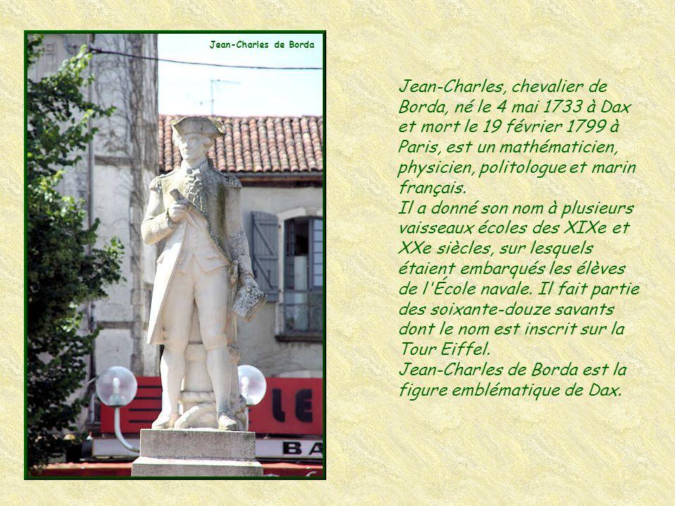 Jean-Charles de Borda est la figure emblématique de Dax.