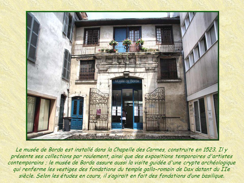 Le musée de Borda est installé dans la Chapelle des Carmes, construite en 1523.