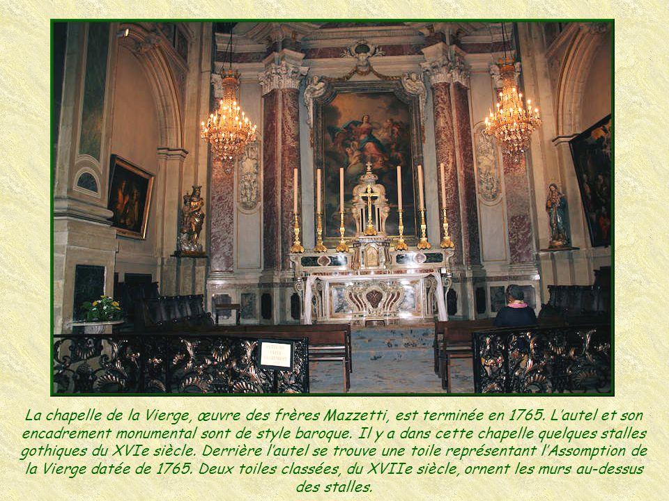 La chapelle de la Vierge, œuvre des frères Mazzetti, est terminée en 1765.