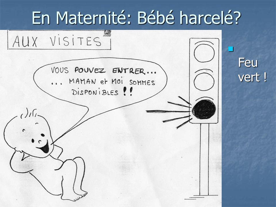 En Maternité: Bébé harcelé