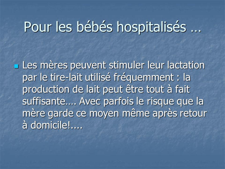 Pour les bébés hospitalisés …