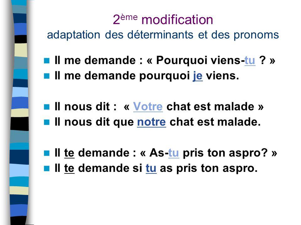 2ème modification adaptation des déterminants et des pronoms