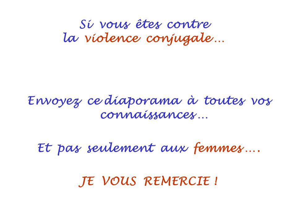 Si vous êtes contre la violence conjugale …