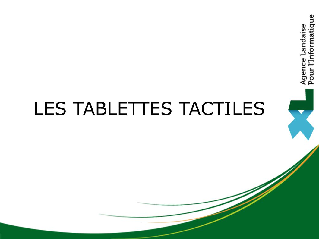 LES TABLETTES TACTILES