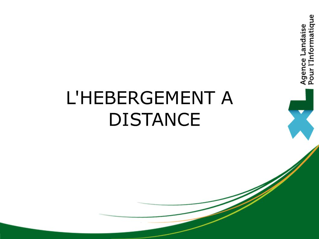 L HEBERGEMENT A DISTANCE
