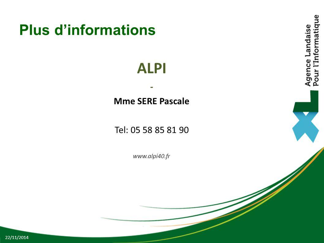 ALPI Plus d'informations - Mme SERE Pascale Tel: 05 58 85 81 90