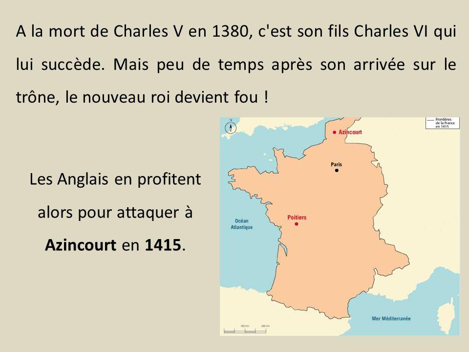 Les Anglais en profitent alors pour attaquer à Azincourt en 1415.