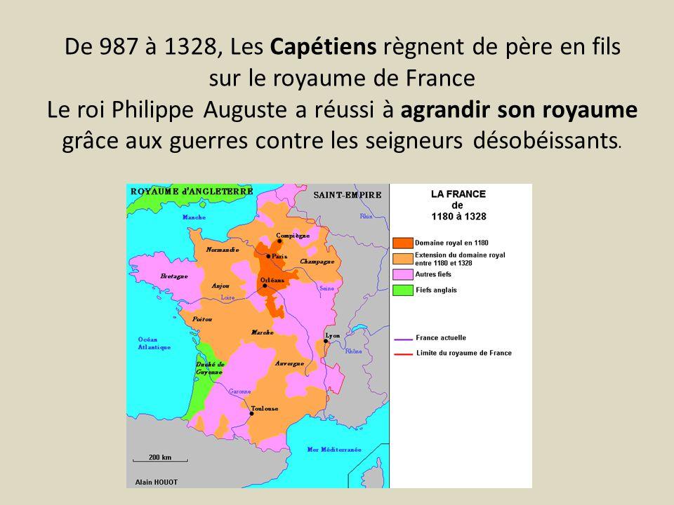 De 987 à 1328, Les Capétiens règnent de père en fils sur le royaume de France
