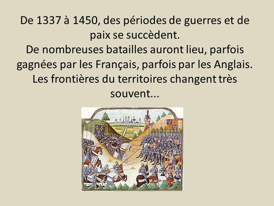 De 1337 à 1450, des périodes de guerres et de paix se succèdent.