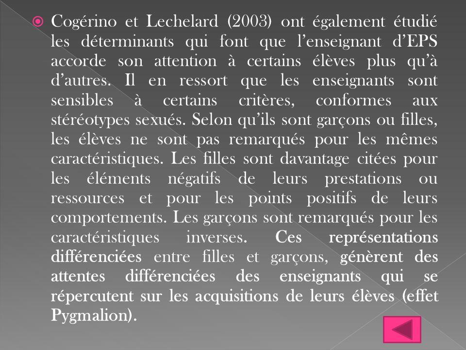 Cogérino et Lechelard (2003) ont également étudié les déterminants qui font que l'enseignant d'EPS accorde son attention à certains élèves plus qu'à d'autres.