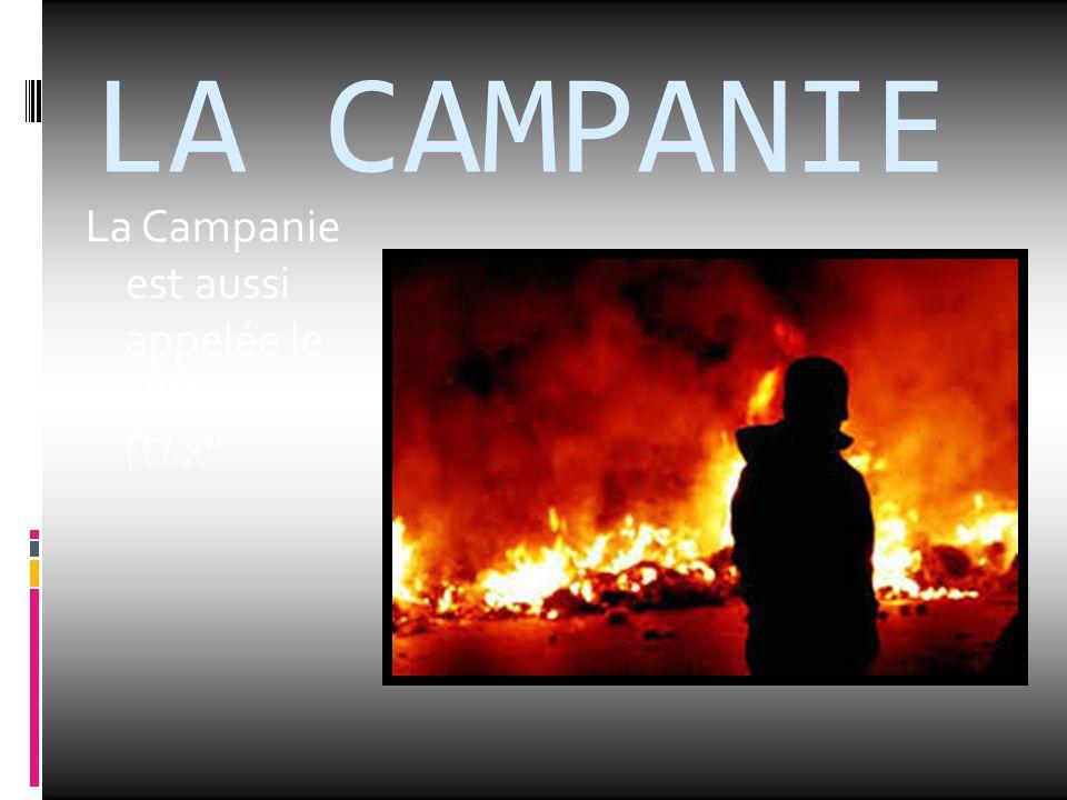 LA CAMPANIE La Campanie est aussi appelée le PAYS DES FEUX