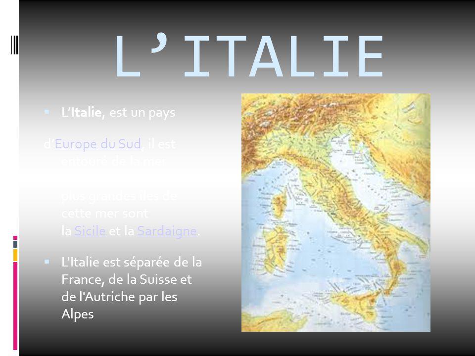 L'ITALIE L'Italie, est un pays