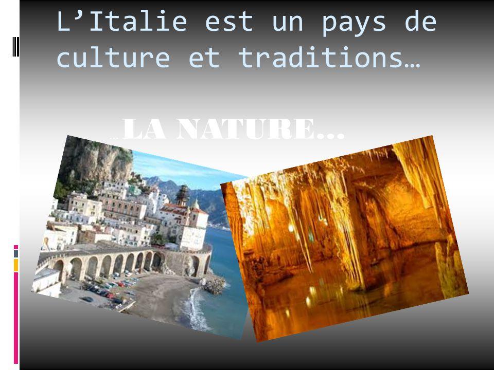 L'Italie est un pays de culture et traditions…