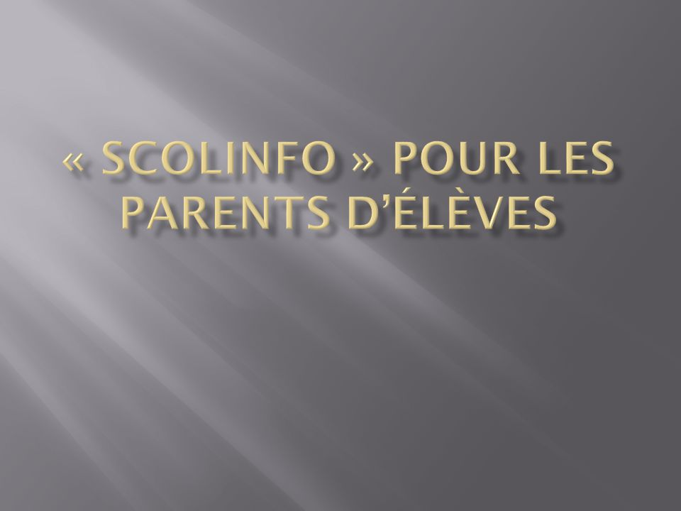 « Scolinfo » pour les parents d'élèves
