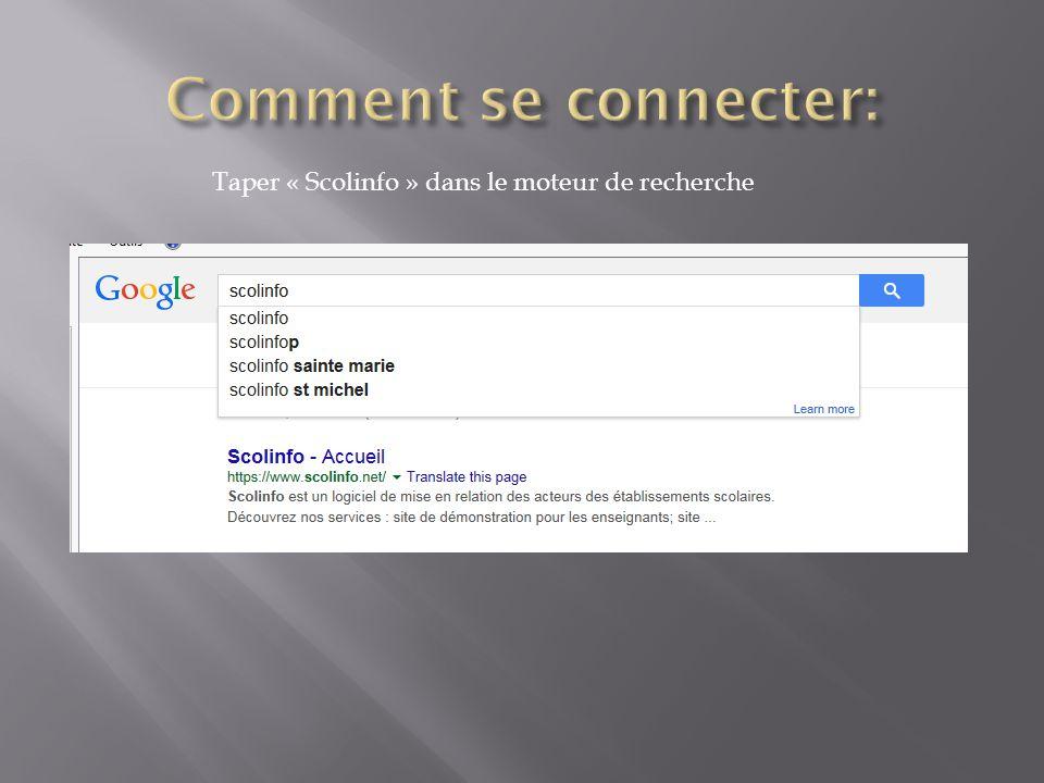 Comment se connecter: Taper « Scolinfo » dans le moteur de recherche