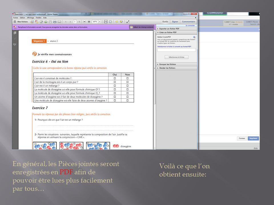 En général, les Pièces jointes seront enregistrées en PDF afin de pouvoir être lues plus facilement par tous…