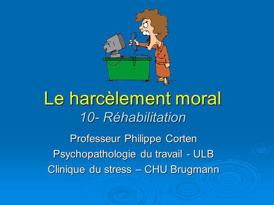 Le harcèlement moral 10- Réhabilitation
