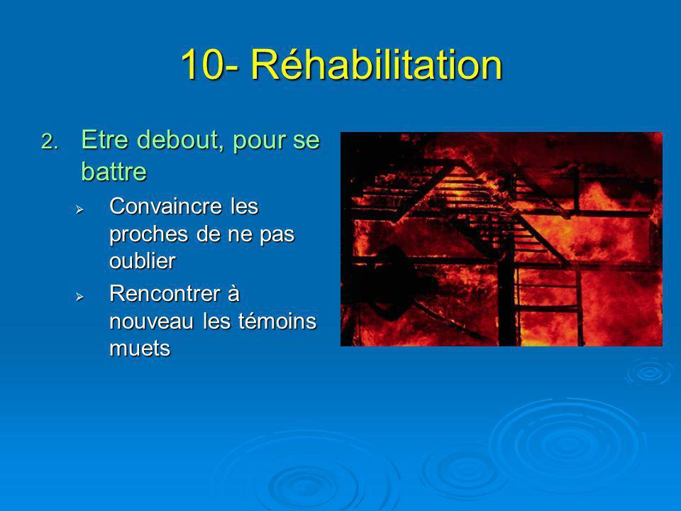 10- Réhabilitation Etre debout, pour se battre