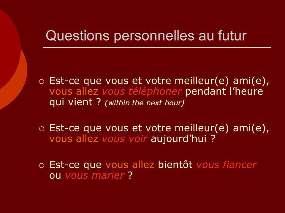 Questions personnelles au futur