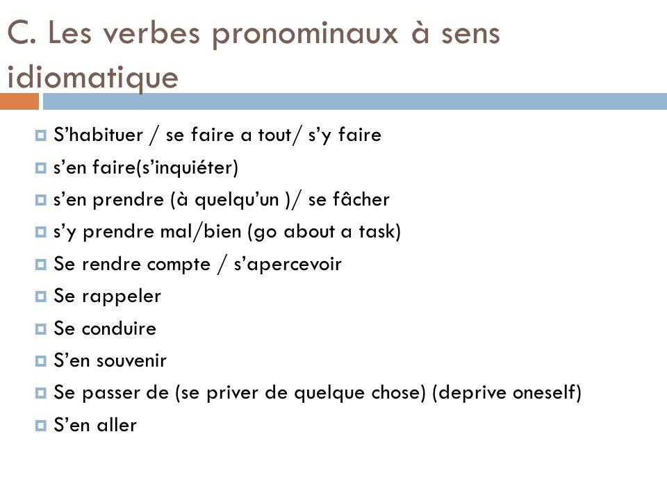 C. Les verbes pronominaux à sens idiomatique