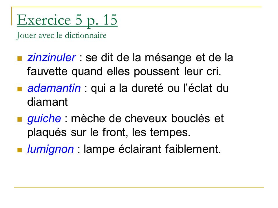 Exercice 5 p. 15 Jouer avec le dictionnaire