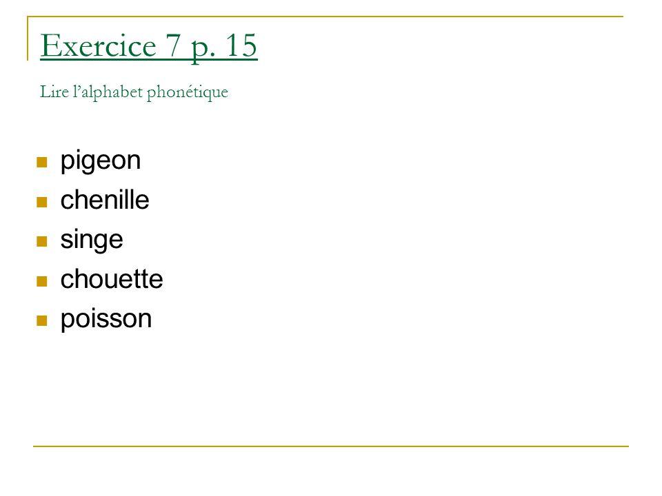 Exercice 7 p. 15 Lire l'alphabet phonétique