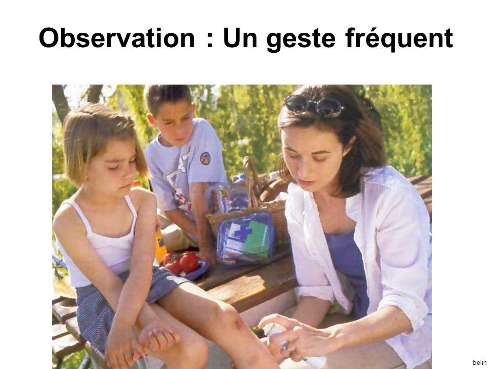 Observation : Un geste fréquent