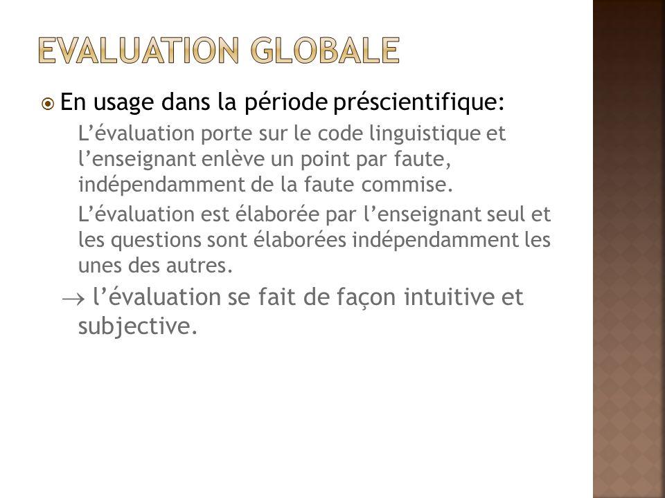 Evaluation globale En usage dans la période préscientifique: