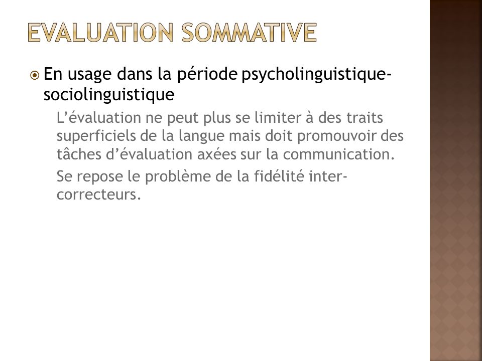 Evaluation sommative En usage dans la période psycholinguistique- sociolinguistique.